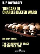 The Case of Charles Dexter Ward and Other…