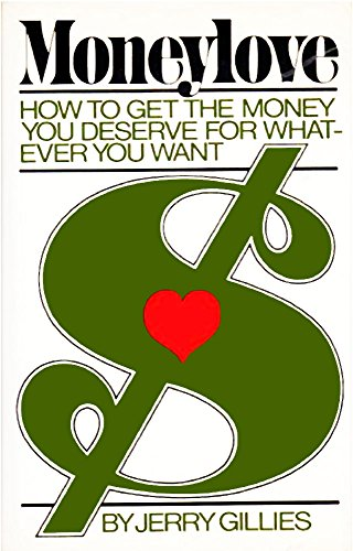 moneylove-how-to-get-the-money-you-deserve-for-whatever-you-want