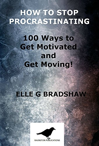 how-to-stop-procrastinating-100-ways-to-get-motivated-and-get-moving