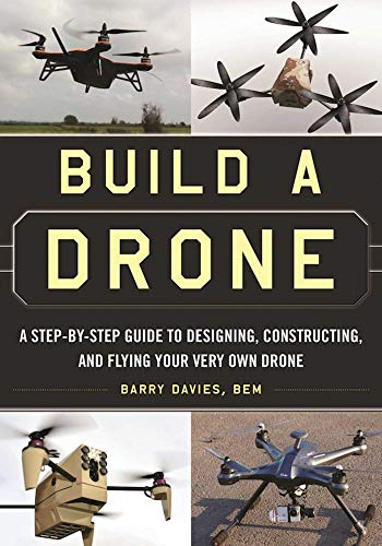 build-a-drone-a-step-by-step-guide-to-designing-constructing-and-flying-your-very-own-drone