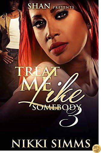 TTreat Me Like Somebody 3