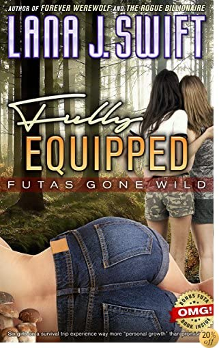 TFully Equipped: Futas Gone Wild