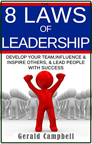 leadership-the-8-laws-of-leadership-develop-your-team-influence-inspire-others-lead-people-with-success-8-laws-self-improvement-book-1