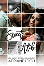 Sweet Alibi by Adriane Leigh