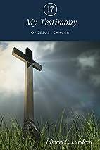 My Testimony Of Jesus : Cancer: Religious…