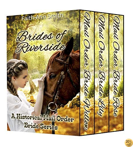 TBrides Of Riverside: A Historical Mail Order Bride Series