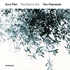Arvo Part: The Deer's Cry by Arvo Part