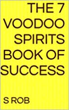 The 7 Voodoo Spirits Book of Success by S…