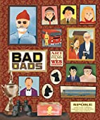 The Wes Anderson Collection: Bad Dads: Art…