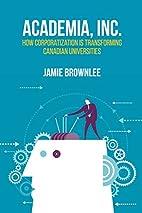 Academia Inc.: How Corporatization Is…