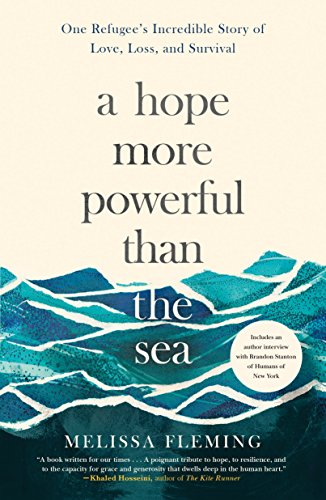 a-hope-more-powerful-than-the-sea-one-refugees-incredible-story-of-love-loss-and-survival