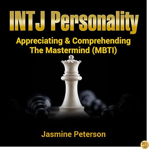 The INTJ Personality: Appreciating & Comprehending The Mastermind (MBTI)