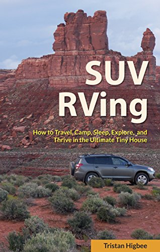 suv-rving-how-to-travel-camp-sleep-explore-and-thrive-in-the-ultimate-tiny-house