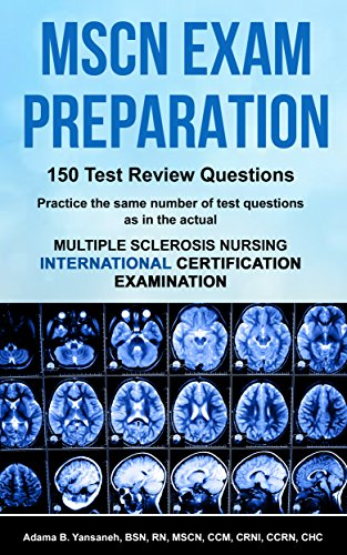 mscn-exam-preparation-150-test-review-questions-practice-the-same-number-of-questions-as-in-the-actual-multiple-sclerosis-nursing-international-certification-examination-pass-mscn-exam-book-2
