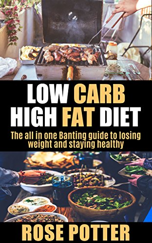 low-carb-high-fat-diet-the-all-in-one-banting-guide-to-losing-weight-and-staying-fit-lchf-guide-and-recipes-for-beginners-banting-diet-tips