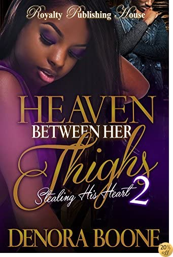 THeaven Between Her Thighs 2: Stealing His Heart