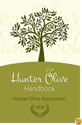 Hunter Olive Handbook: A Practical Guide for Sustainable Olive Production