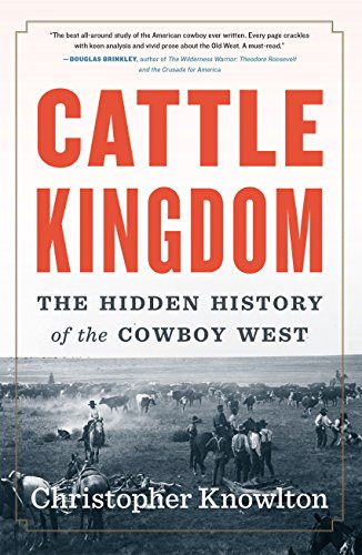 cattle-kingdom-the-hidden-history-of-the-cowboy-west