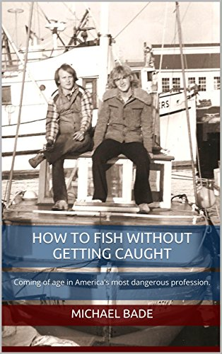 how-to-fish-without-getting-caught-coming-of-age-in-americas-most-dangerous-profession