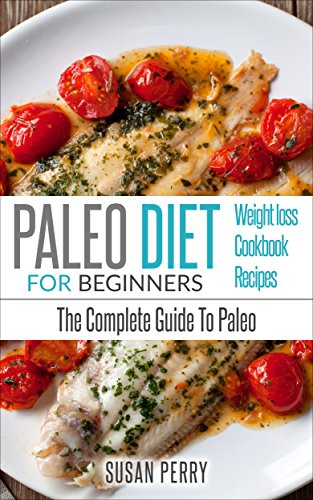 paleo-for-beginners-paleo-diet-the-complete-guide-to-paleo-paleo-cookbook-paleo-recipes-paleo-weight-loss-clean-eating