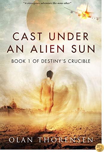 TCast Under an Alien Sun (Destiny's Crucible Book 1)