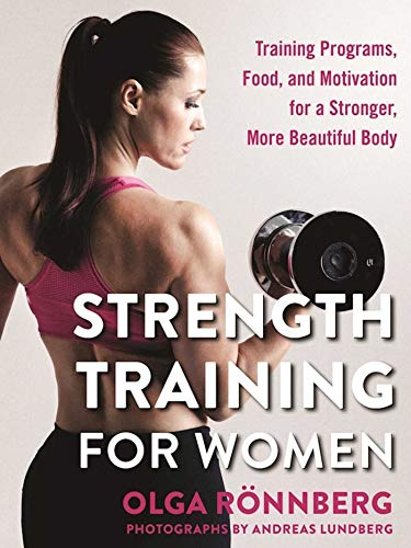 strength-training-for-women-training-programs-food-and-motivation-for-a-stronger-more-beautiful-body