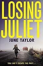 Losing Juliet by june taylor