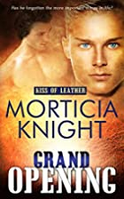 Grand Opening (Kiss of Leather Book 4) by…