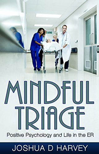 mindful-triage-positive-psychology-and-life-in-the-er