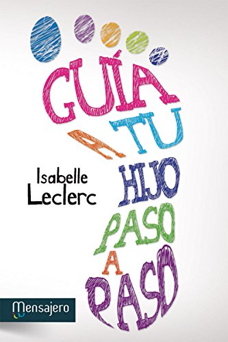 gua-a-tu-hijo-paso-a-paso-educacin-y-aprendizaje-spanish-edition