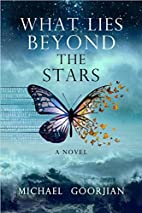 What Lies Beyond the Stars by Michael…