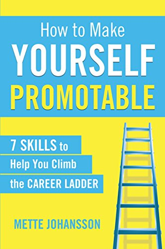 how-to-make-yourself-promotable-7-skills-to-help-you-climb-the-career-ladder