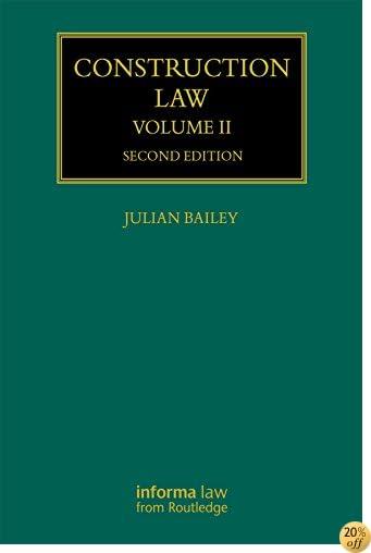 Construction Law: Volume II (Construction Practice Series)