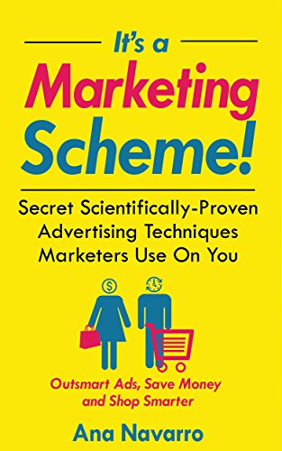 its-a-marketing-scheme-secret-scientifically-proven-techniques-marketers-use-on-you