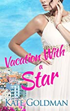 Vacation With a Star by Kate Goldman