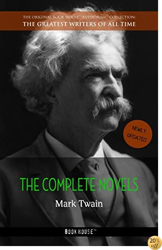 TMark Twain: The Complete Novels (The Greatest Writers of All Time)