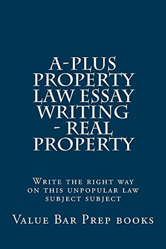 a-plus-property-law-essay-writing-real-property-law-school-books-law-school-exams
