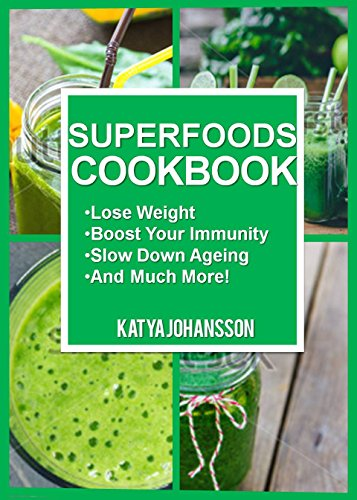 superfoods-cookbook-over-50-quick-easy-superfood-recipes-that-use-whole-foods-are-packed-with-antioxidants-phytochemicals-superfoods-diet