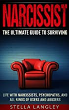 Narcissist: The Ultimate Guide To Surviving…
