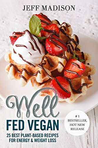 well-fed-vegan-25-best-plant-based-recipes-for-energy-weight-loss-good-food-series