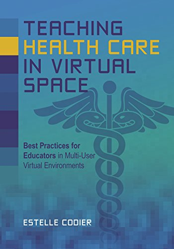teaching-health-care-in-virtual-space-best-practices-for-educators-in-multi-user-virtual-environments