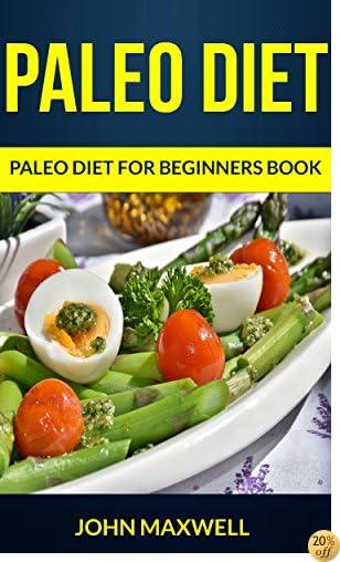 Paleo Diet: Paleo Diet For Beginners Book