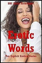 Erotic Words: Ten Explicit Erotica Stories…