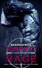 Perfect Rage (Unyielding, #3) by Nashoda…