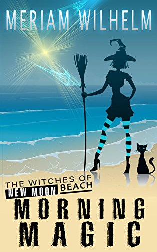 morning-magic-the-witches-of-new-moon-beach-book-1