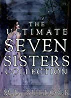 The Ultimate Seven Sisters Collection by M L…