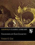Founders of Our Country by Fanny E. Coe