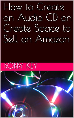 how-to-create-an-audio-cd-on-create-space-to-sell-on-amazon