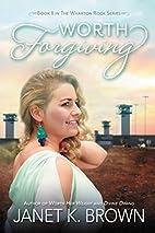 Worth Forgiving (The Wharton Rock Series…