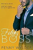 Filthy Boss by Penny Wylder